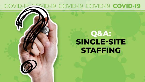 Single-Site Staffing questions and answers