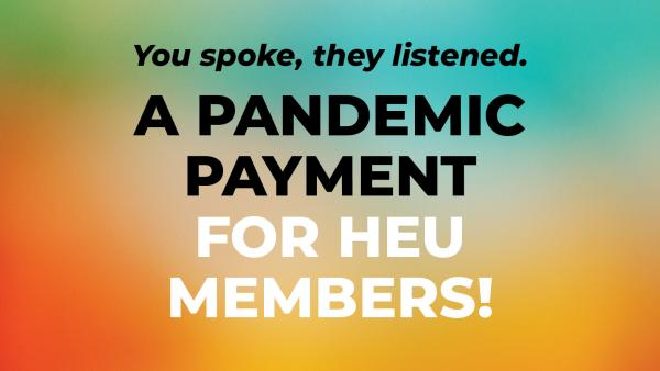 A pandemic payment for HEU members